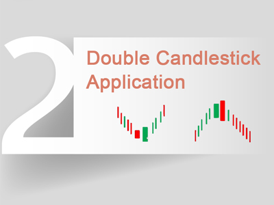 Lesson 2:Double Candlestick Application [Eight Courses of Technical Analysis]